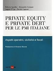 Private equity e private debt per le PMI italiane. Aspetti operativi, civilistici e fiscali