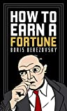 How to Earn a Fortune