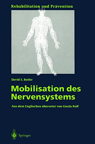Mobilisation des Nervensystems (Rehabilitation und Prävention) (German Edition)