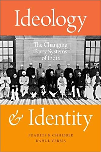 Ideology and Identity The Changing Party Systems of India