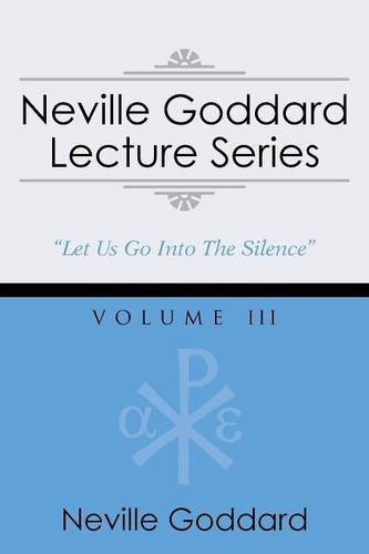 Neville Goddard Lecture Series, Volume III: (A Gnostic Audio Selection, Includes Free Access to Streaming Audio Book) by Audio Enlightenment