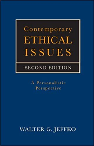 Contemporary Ethical Issues A Personalistic Perspective Walter G ...
