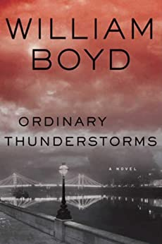 Ordinary Thunderstorms: A Novel by [Boyd, William]