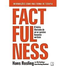 Factfulness: O hábito libertador de só ter opiniões baseadas em fatos