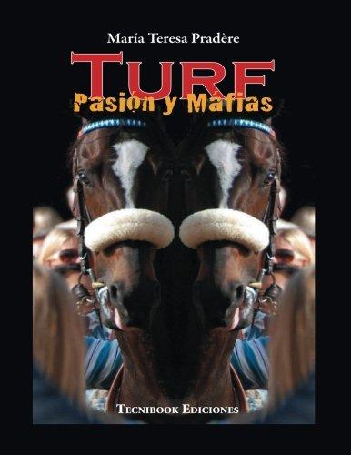 Turf, Pasion y Mafias (Spanish Edition) [Maria Teresa Pradere] (Tapa Blanda)