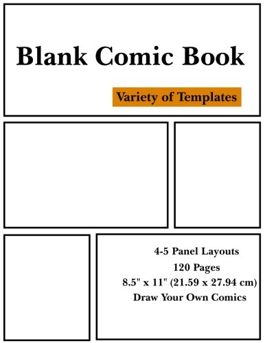 """Blank Comic Book: Variety of Templates, 4-5 Panel Layouts, 120 pages, 8.5"""" x 11"""" (21.59 x 27.94 cm) Draw Your Own Comics: Sketchbook Designed for Artists of all Levels PDF"""