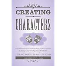Creating Characters: The Complete Guide to Populating Your Fiction
