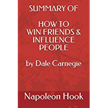 Summary of How to Win Friends and Influence People by Dale Carnegie