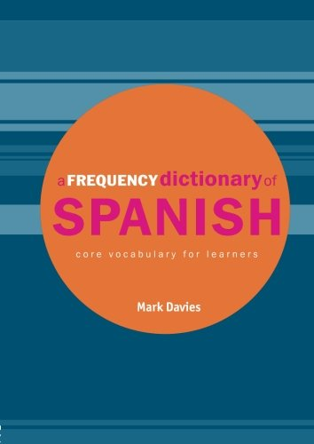 A Frequency Dictionary of Spanish: Core Vocabulary for Learners (Routledge Frequency Dictionaries)