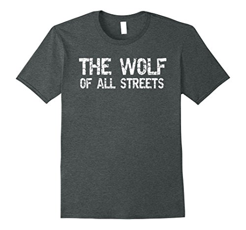 Dark Minion Halloween Costumes (Mens The Wolf Of All Steets Shirt distressed money makers t-shirt XL Dark Heather)