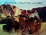 Front cover for the book Arizona: Nations and art by Annica Benning