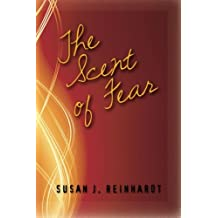 The Scent of Fear: A Novel (The Moses Trilogy) (Volume 2)