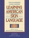 Learning American Sign Language: Levels I & II--Beginning & Intermediate (2nd Edition)