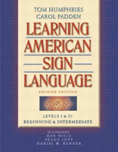 Learning American Sign Language: Levels I & II--Beginning & Intermediate (2nd Edition)