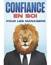 Confiance en soi pour les managers: Compétences de gestion pour les gestionnaires #4