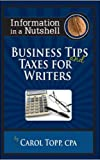 Business Tips and Taxes for Writers (Information in a Nutshell)