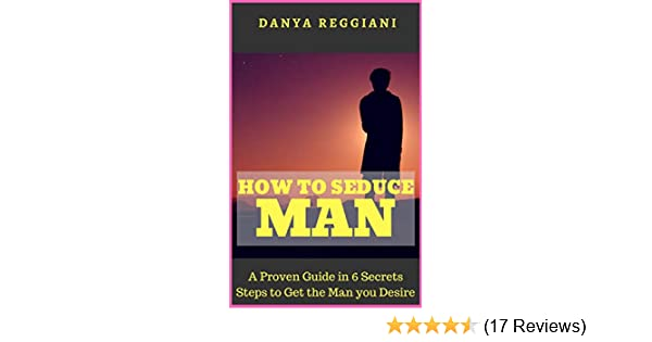 steps to seduce a man