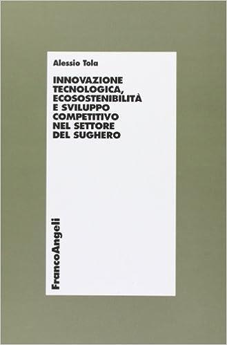 innovazione tecnologica ecosostenibilita e sviluppo competitivo nel settore del sughero
