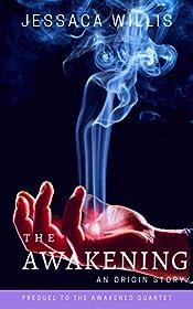 The Awakening: An Origin Story (The Awakened Book 0)