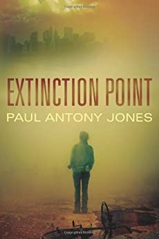 Extinction Point (Extinction Point Series Book 1) by [Jones, Paul Antony]