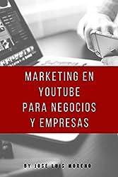 Marketing en YouTube para Negocios y Empresas (Spanish Edition)