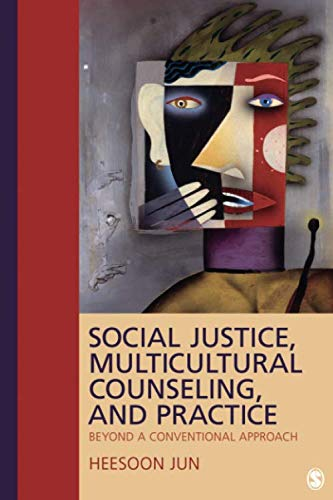 Social Justice, Multicultural Counseling, and Practice: Beyond a Conventional Approach (NULL)