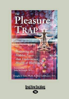 [The Pleasure Trap] (By: Douglas J. Lisle) [published: September, 2012]