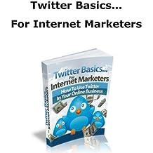 Twitter Basics for Internet Marketers Ebook