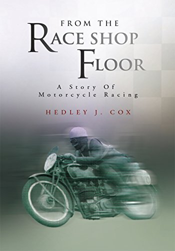 From the Race Shop Floor: A Story of Motorcycle Racing