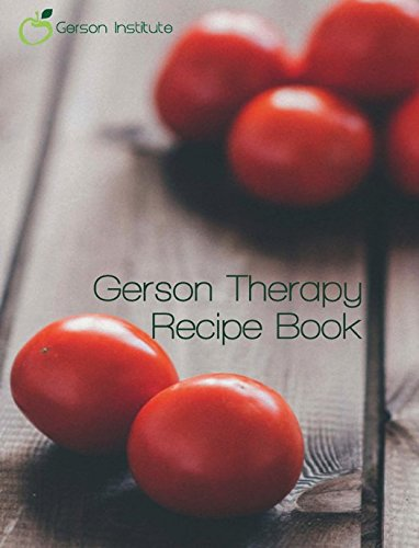 (Gerson Therapy Recipes with Detailed Cooking Instructions)