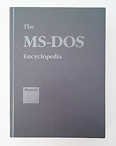 MS-DOS Encyclopedia: Versions 1.0 Through 3.2 - Dos Microsoft Windows