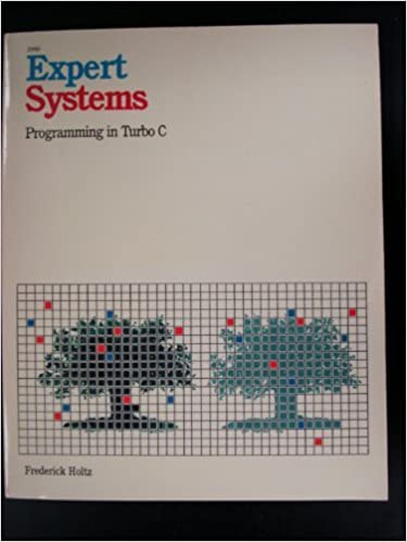 Expert Systems Programming in Turbo C: Frederick Holtz: 9780830629909: Amazon.com: Books