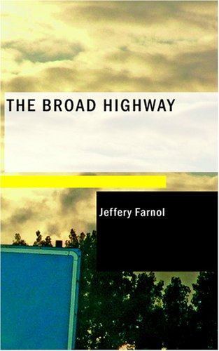 The Broad Highway by Jeffrey Farnol