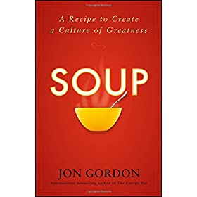 Soup: A Recipe to Create a Culture of Greatness