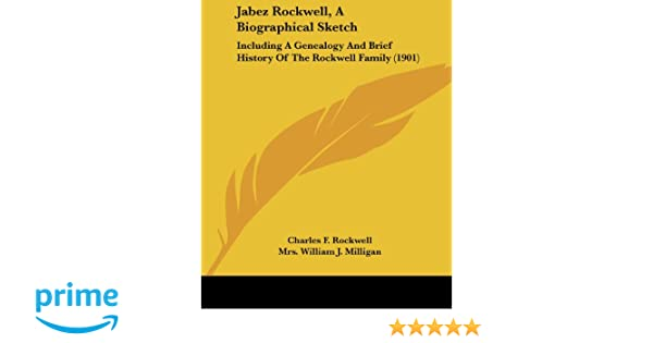 Jabez Rockwell, A Biographical Sketch: Including A Genealogy And