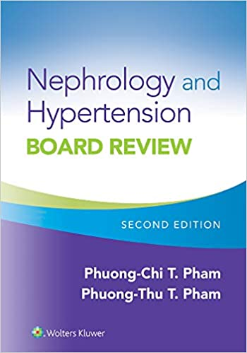 Nephrology and Hypertension Board Review, 2nd Edition