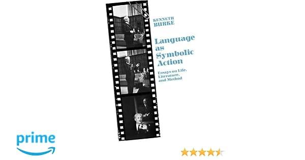 Amazon Language As Symbolic Action Essays On Life Literature