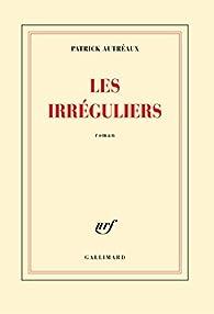Les irréguliers par Patrick Autréaux
