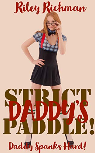 Strict Daddy's Paddle! (Daddy Spanks Hard Book 2) -