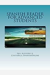 Spanish Reader for Advanced Students: Short Stories Advanced (Spanish Reader for Beginners, Intermediate & Advanced Students) (Spanish Edition) Paperback