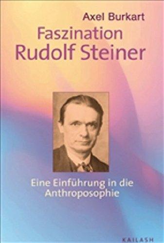 Faszination Rudolf Steiner: Eine Einführung in die Antroposophie