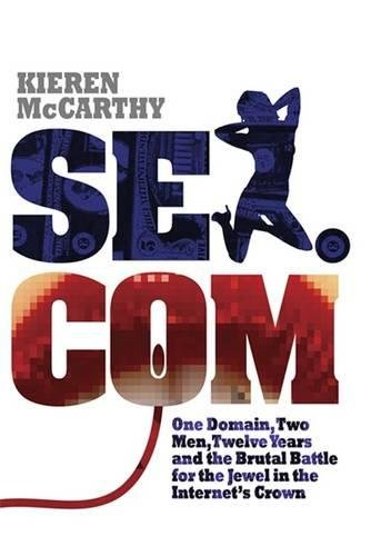 Buy Sex.Com by Kieren McCarthy