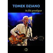 Le Fils prodigue: Tomek Dziano par lui-même (Parcours d'artiste t. 1) (French Edition)