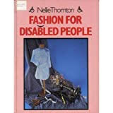 Fashion for Disabled People, Nellie Thornton, 0713461292