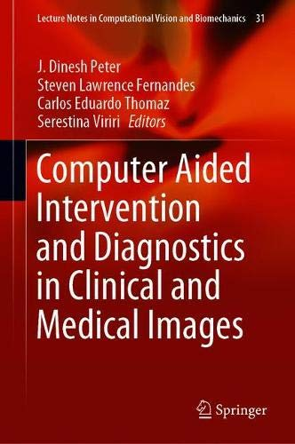 Computer Aided Intervention and Diagnostics in Clinical and Medical Images (Lecture Notes in Computational Vision and Biomechanics)-cover