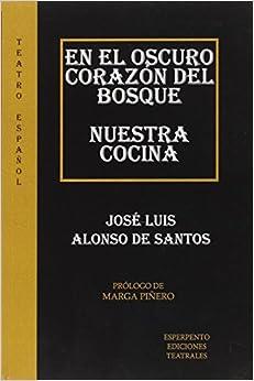 En El Oscuro Corazón Del Bosque por Jose Luis Alonso De Santos