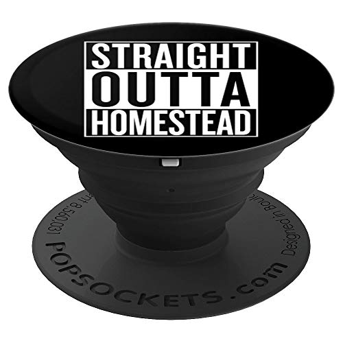 Straight Outta Homestead Pop Socket Travel Gift Idea - PopSockets Grip and Stand for Phones and Tablets -