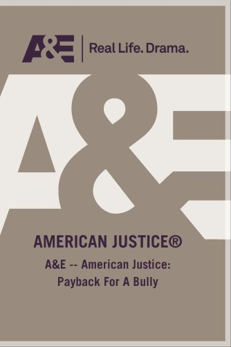 Dvd Bully (A&E -- American Justice: Payback For A Bully)