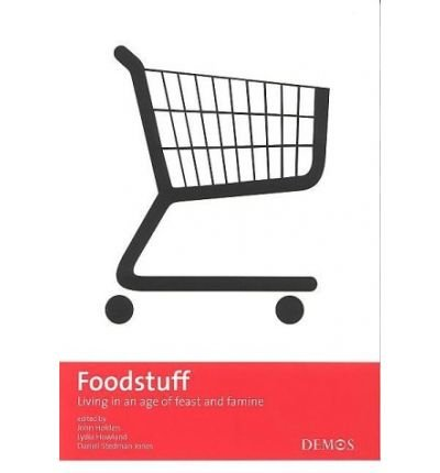 Foodstuff: Living in an Age of Feast and Famine (Paperback) - Common