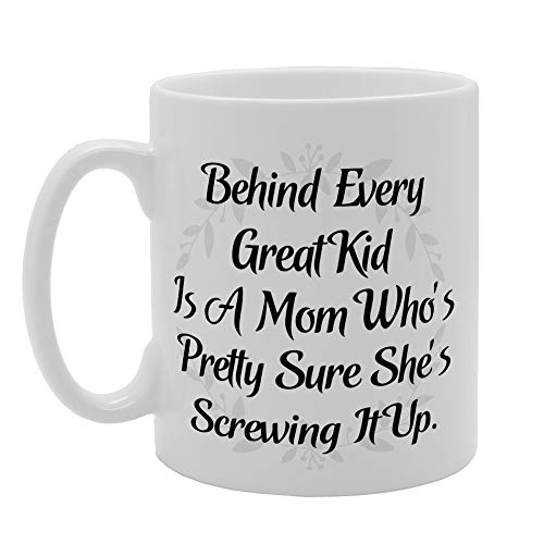 Mother's Day - Behind Every Great Kid Is A Mom Who's Pretty Sure She's Screwing It Up Novelty Gift Printed Tea Coffee Ceramic Mug
